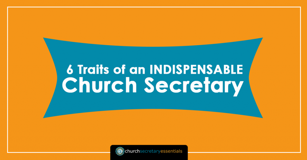 6 Traits of an Indispensable Church Secretary